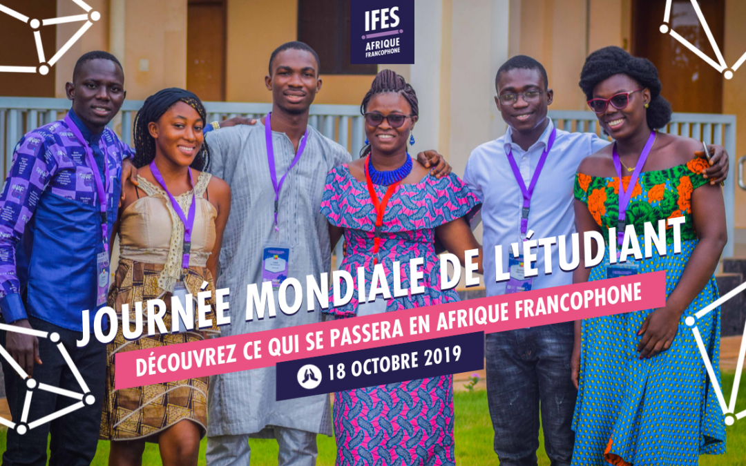 La Journée Mondiale de l'Etudiant 2019 : Ce qui se passera en Afrique Francophone