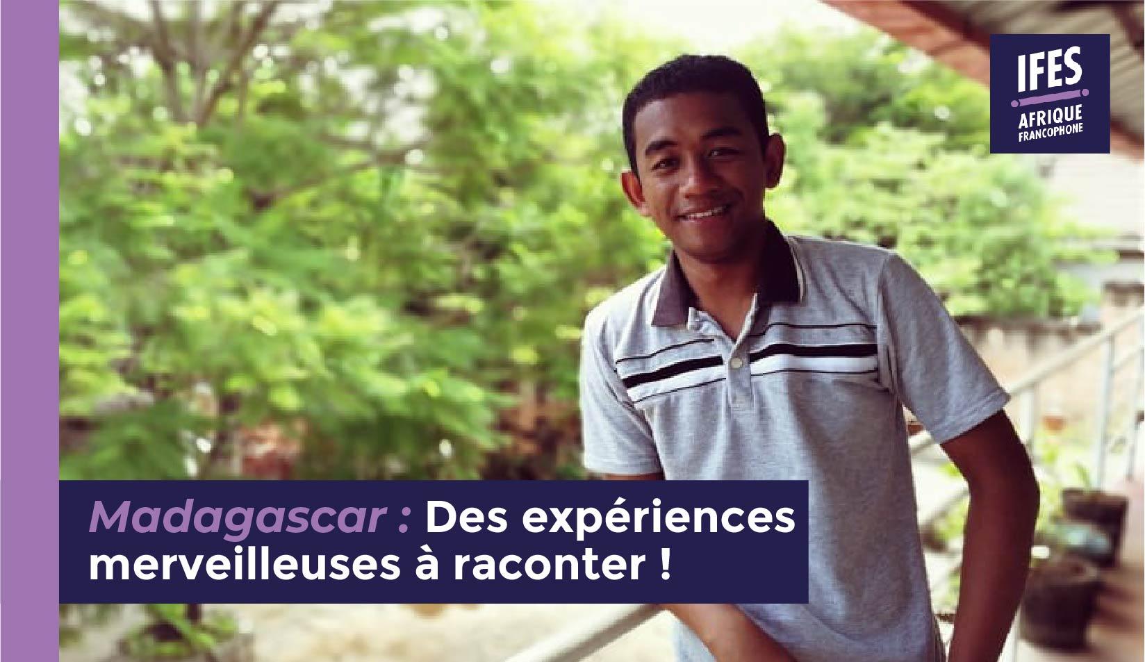 Madagascar : Des expériences merveilleuses à raconter!