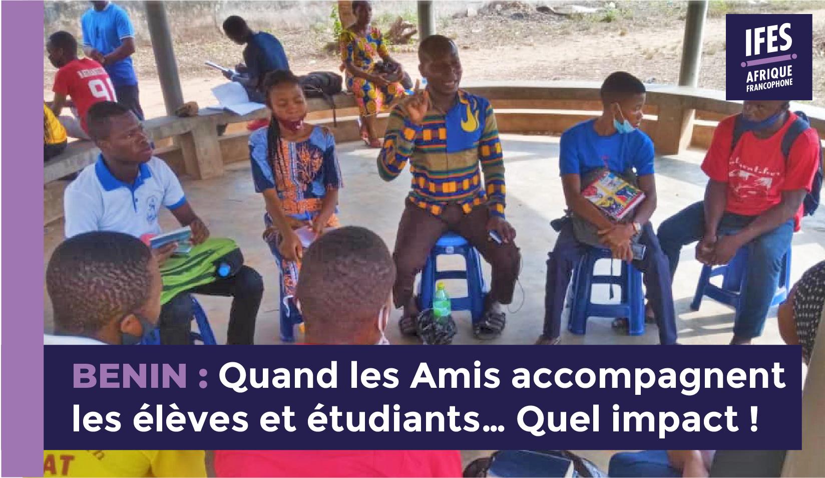 BENIN : Quand les Amis accompagnent les élèves et étudiants… Quel impact !